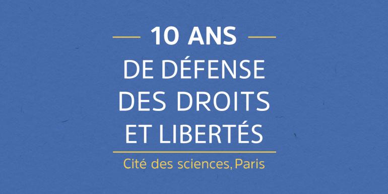10 ans de Défense des droits et des libertés