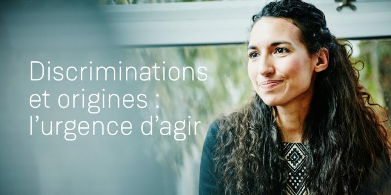 DIscriminations et origine : l'urgence d'agir