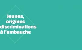 Lancement de l'appel à témoignages « Jeunes, origines et discriminations à l'embauche »